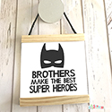Hanging Pendant Print Scroll Sign Nursery Boys Brothers Super