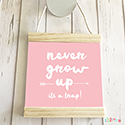Hanging Pendant Print Scroll Sign Nursery Girls Never Grow Up
